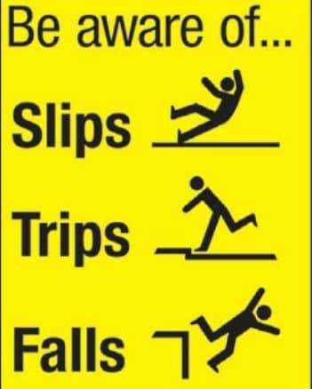 Beware slip trip falls